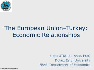 The European Union–Turkey: Economic Relationships
