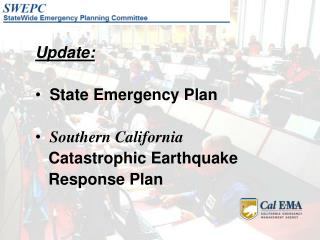 Update:   State Emergency Plan Southern California    Catastrophic Earthquake    Response Plan