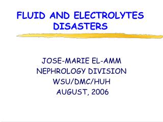 FLUID AND ELECTROLYTES DISASTERS