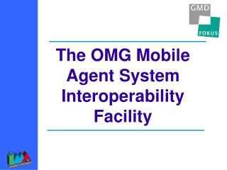 The OMG Mobile Agent System Interoperability Facility