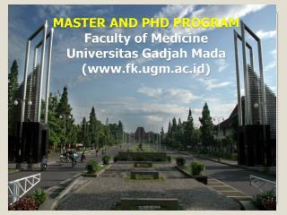 MASTER AND PHD  PROGRAM  Faculty of Medicine Universitas Gadjah Mada (fk.ugm.ac.id)
