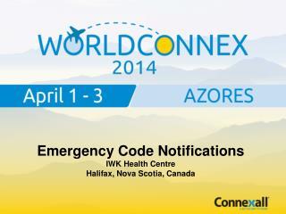 Emergency  Code Notifications IWK Health Centre Halifax,  Nova Scotia, Canada