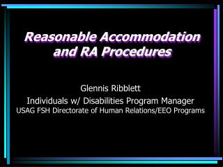 Reasonable Accommodation  and RA Procedures