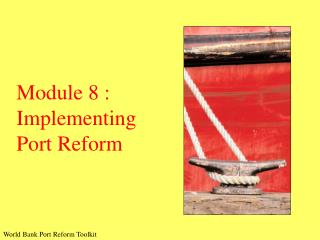 Module 8 : Implementing Port Reform