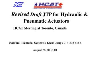 Revised Draft JTP for Hydraulic     Pneumatic Actuators   HCAT Meeting at Toronto, Canada      National Technical System