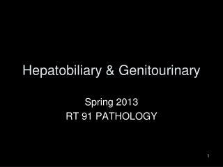 Hepatobiliary & Genitourinary