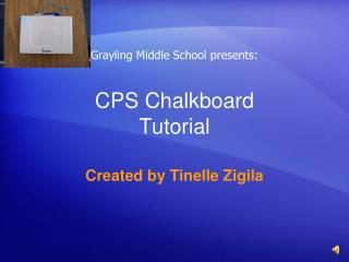 CPS Chalkboard Tutorial