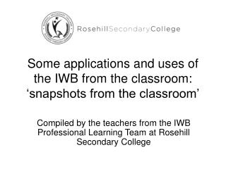 Some applications and uses of the IWB from the classroom: 'snapshots from the classroom'