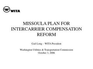 MISSOULA PLAN FOR INTERCARRIER COMPENSATION REFORM