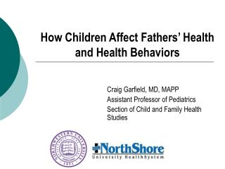 How Children Affect Fathers  Health and Health Behaviors