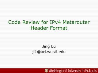 Code Review for IPv4 Metarouter Header Format