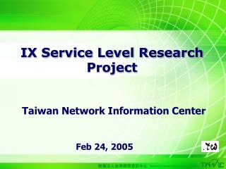 IX Service Level Research Project