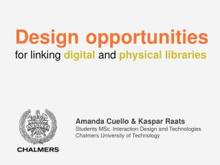 Design opportunities  for linking  digital and physical libraries