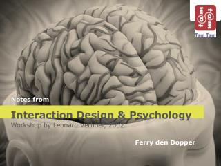 Interaction Design & Psychology Workshop  by Leonard  Verhoef , 2002