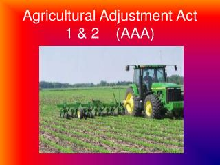 Agricultural Adjustment Act 1 & 2    (AAA)