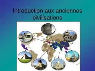 Introduction aux anciennes civilisations