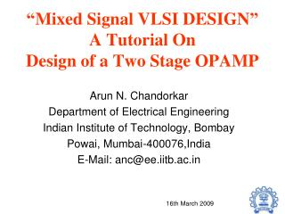 Mixed Signal VLSI DESIGN   A Tutorial On Design of a Two Stage OPAMP