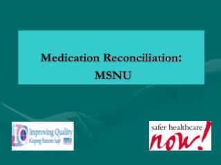 Medication Reconciliation :   MSNU