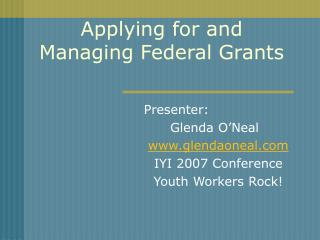 Applying for and Managing Federal Grants
