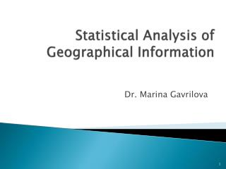 Statistical Analysis of Geographical Information