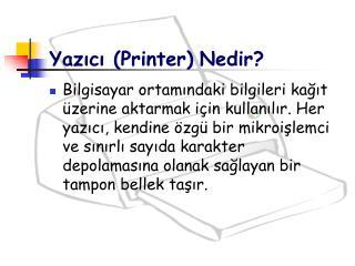 Yazıcı (Printer) Nedir?