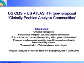 """US CMS + US ATLAS ITR (pre-)proposal  """"Globally Enabled Analysis Communities"""""""