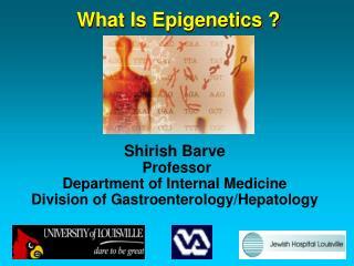 What Is Epigenetics ?