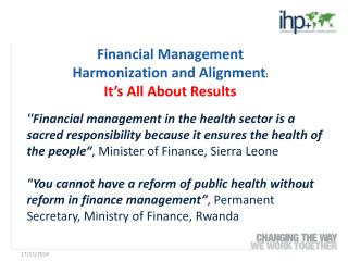 Financial Management Harmonization and  Alignment : It's All  About Results