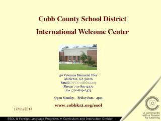 50 Veterans Memorial Hwy Mableton, GA 30126 Email:  IWC@cobbk12 Phone: 770-819-2370