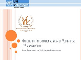Marking the International Year of Volunteers  10 th  anniversary