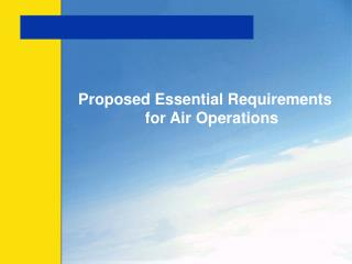 Proposed Essential Requirements for Air Operations