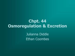 Chpt. 44 Osmoregulation & Excretion