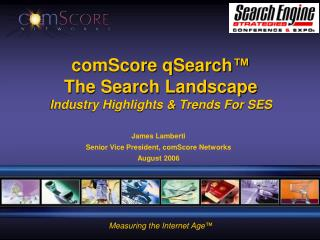 comScore qSearch ™ The Search Landscape Industry Highlights & Trends For SES