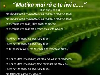 """"""" Matika mai rā e te iwi e….."""" (Ruia Aperahama)"""