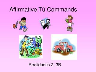 Affirmative T� Commands