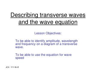 Describing transverse waves and the wave equation