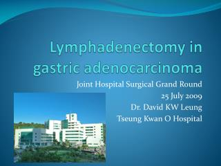 Lymphadenectomy in gastric adenocarcinoma