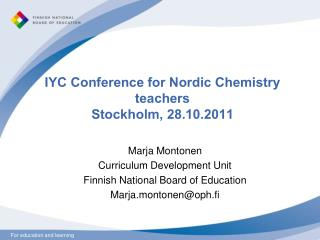 IYC Conference for Nordic Chemistry teachers Stockholm, 28.10.2011