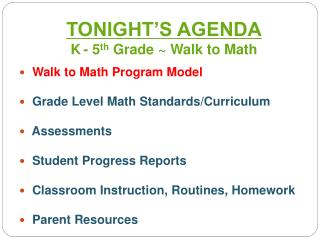 Walk to Math Program Model  Grade Level Math Standards/Curriculum  Assessments