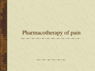 Pharmacotherapy of pain