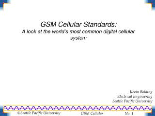 GSM Cellular Standards: A look at the world s most common digital cellular system