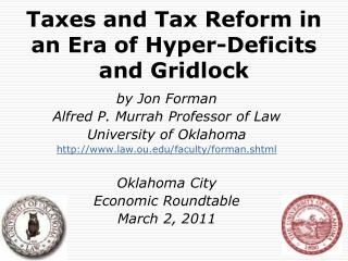 Taxes and Tax Reform in an Era of Hyper-Deficits and Gridlock