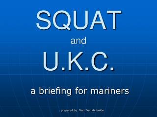 SQUAT and U.K.C.