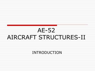 AE-52  AIRCRAFT STRUCTURES-II