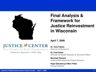 Final Analysis & Framework for Justice Reinvestment in Wisconsin April 7,  2009
