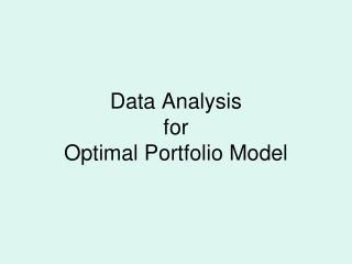 Data Analysis for  Optimal Portfolio Model