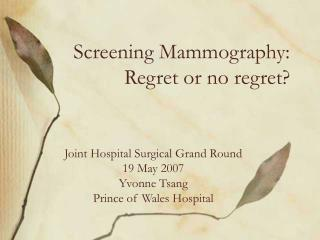 Screening Mammography: Regret or no regret?