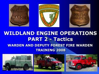 WILDLAND ENGINE OPERATIONS PART 2 - Tactics