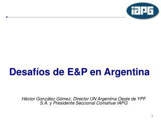 Desaf os de EP en Argentina