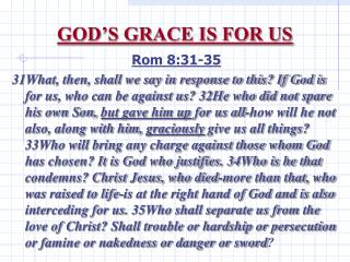 GOD'S GRACE IS FOR US